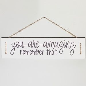 You are amazing, remember that Wooden Sign